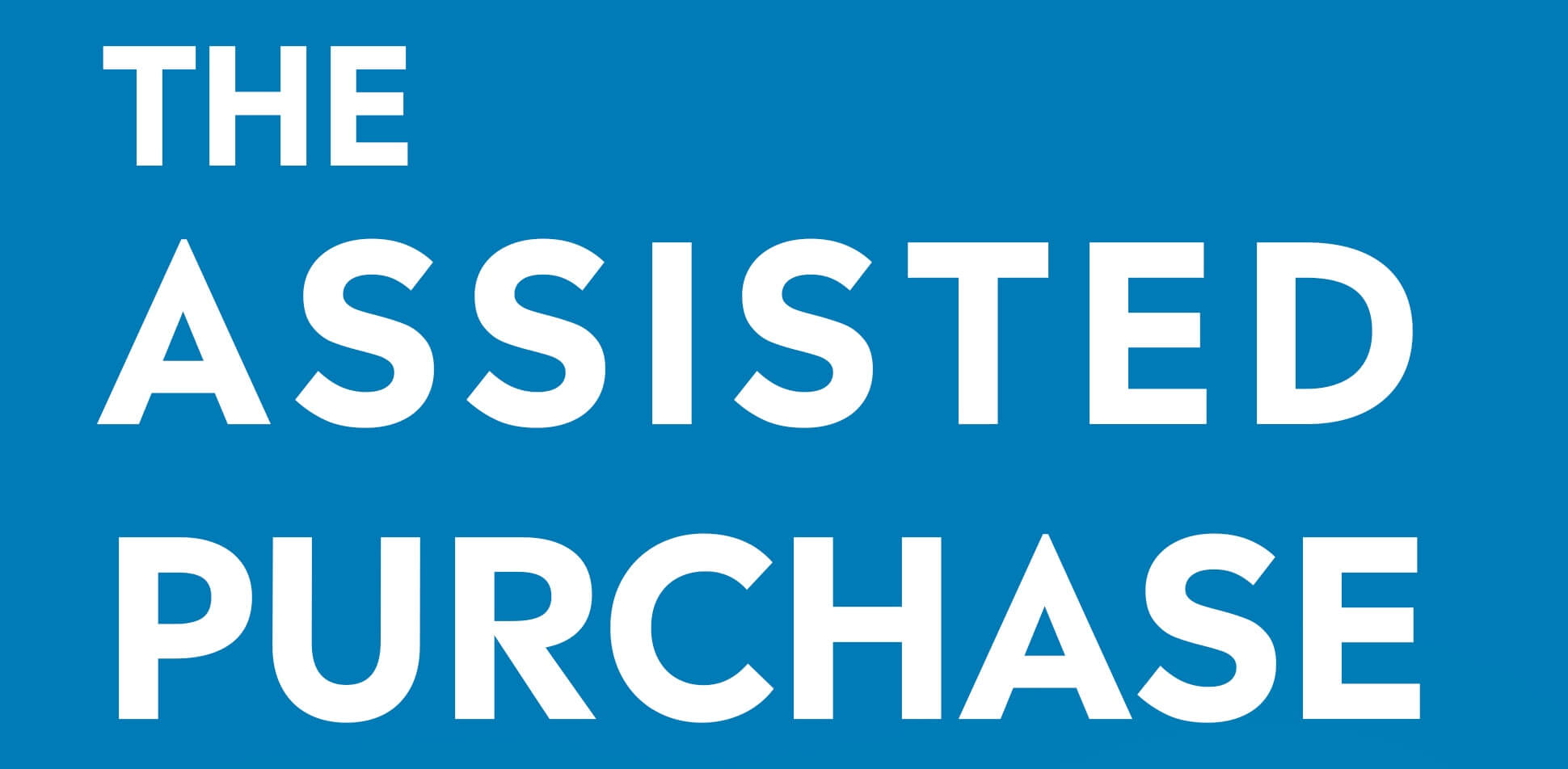 The Assisted Purchase